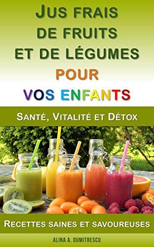 Jus frais de fruits et de légumes pour vos enfant...