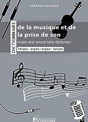 Dictionnaire bilingue de la musique et de la prise de son : Français-anglais
