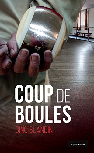 Coup de boules: Roman policier (COLL. GESTE NOI)