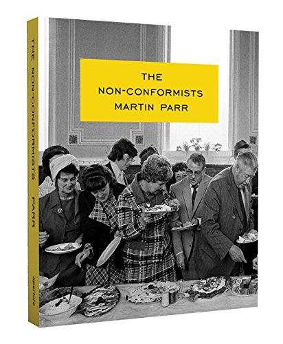 Martin Parr: The Non-Conformists by Martin Parr (7-Oct-2013) Hardcover