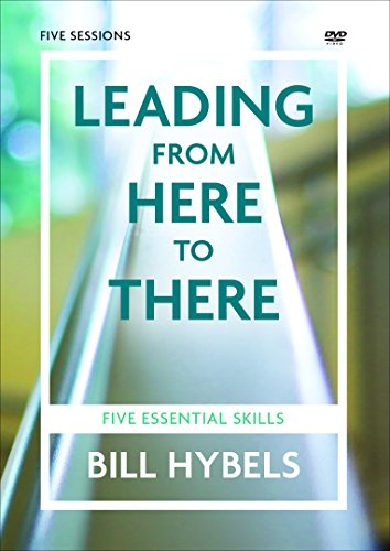 Preisvergleich Produktbild Leading from Here to There Video Study: A Dvd Study: Five Essential Skills (Study Guide)