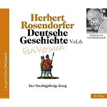 Deutsche Geschichte - Ein Versuch, Vol. 6 (CD): Der Dreißigjährige Krieg