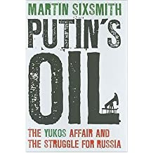[Putin's Oil] The Yukos Affair and the Struggle for Russia ] BY [Sixsmith, Martin]Hardcover