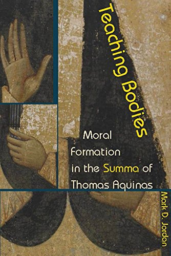 Teaching Bodies: Moral Formation in the Summa of Thomas Aquinas (English Edition)