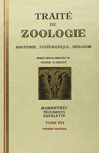 Traité de zoologie : mammifères téguments et squelettes, tome 16, volume 1