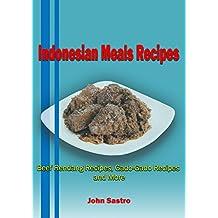 Indonesian Meals Recipes: Beef Rendang Recipes, Gado-Gado Recipes and More (English Edition)