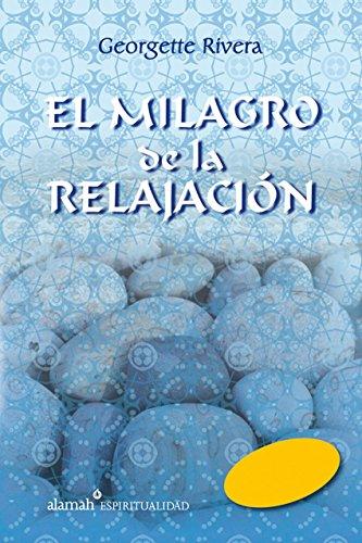 El milagro de la relajación por Georgette Rivera