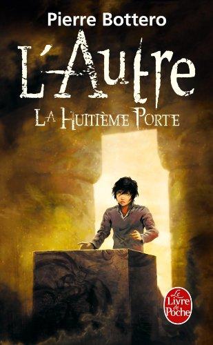 La Huitième Porte (L'Autre, Tome 3) (Imaginaire) por Pierre Bottero