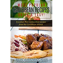 Most Popular Caribbean Recipes - Quick & Easy: Essential West Indian Food Recipes From The Caribbean Islands (English Edition)