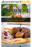 Most Popular Caribbean Recipes - Quick & Easy: Essential West Indian Food Recipes From The Caribbean Islands (Caribbean recipes,Caribbean recipes old and ... books,Jamaican recipes) (English Edition)