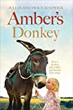 Amber's Donkey: The heart-warming tale of how a donkey and a little girl healed the scars of each other's troubled pasts