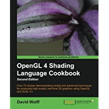 OpenGL 4 Shading Language Cookbook - Second Edition by David Wolff (2013-12-24)
