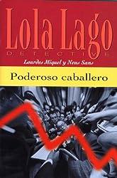 Poderoso Caballero (Lola Lago)