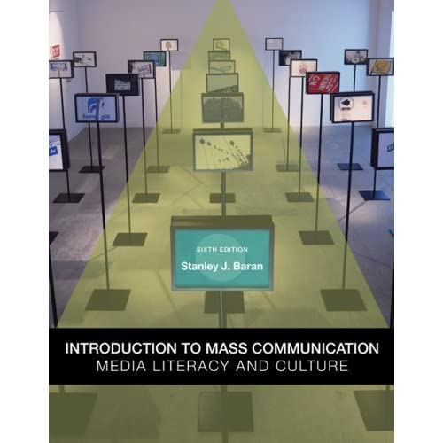 Introduction to Mass Communication: Media Literacy and Culture by Stanley Baran (2009-01-12)