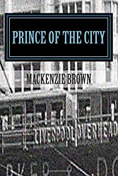 Prince of The City: 1. The Cat's Whiskers: Volume 1 (Prince of The City Series) by Mackenzie Brown (2013-09-30)