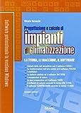 Progettazione e calcolo di impianti di climatizzazione. Con CD-ROM