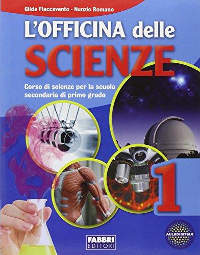 L'officina delle scienze. Vol. 1-2-3. Con l'apprendista scienziato. Per la Scuola media