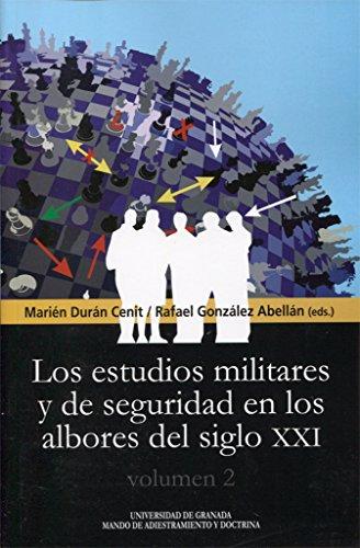 LOS ESTUDIOS MILITARES Y DE SEGURIDAD EN LOS ALBORES DEL SIGLO XXI. 1 (Biblioteca Conde de Tendilla) por MARIEN. DURAN CENIT