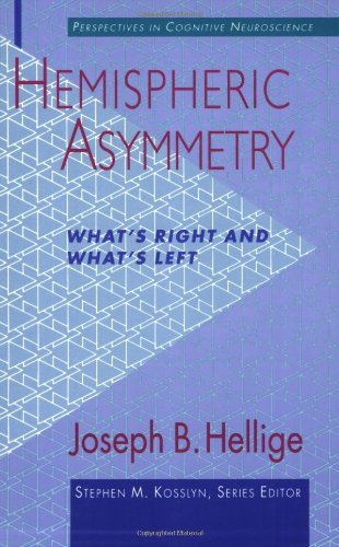 Hemispheric Asymmetry: What's Right and What's Left (Perspectives in Cognitive Neuroscience)