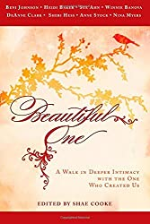 By Beni Johnson Beautiful One: A Walk in Deeper Intimacy with the One Who Created Us [Paperback]