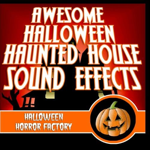 Awesome Halloween - Awesome Halloween Haunted House Sound