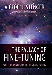 Fallacy of Fine-Tuning by Victor J. Stenger (2011-06-15)