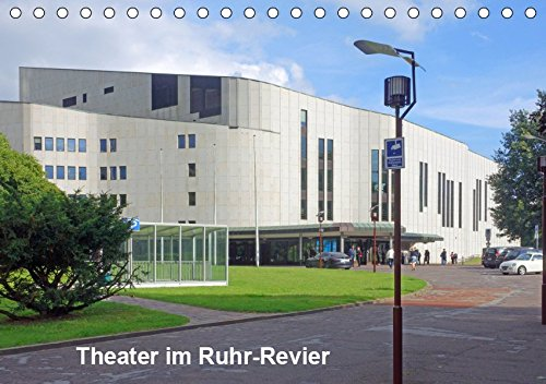 Theater im Ruhr-Revier (Tischkalender 2019 DIN A5 quer): Der Kalender gibt einen Überblick über die Theatervielfalt im Ruhrgebiet (Monatskalender, 14 Seiten ) (CALVENDO Orte)