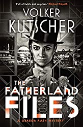 The Fatherland Files (A Gereon Rath Mystery, Band 4)