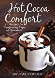 Best Gourmet Recipes - Hot Cocoa Comfort: 50 Recipes for Comforting Cups Review