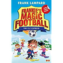 The Elf Express: Book 17 (Frankie's Magic Football)