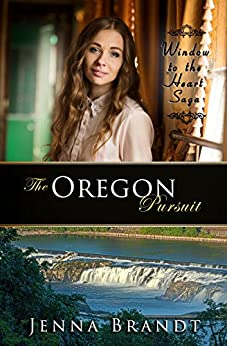 The Oregon Pursuit: Christian Western Historical (Window to the Heart Saga Spin-Off Book 1) (English Edition) di [Brandt, Jenna]
