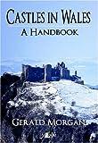 Castles in Wales: A Handbook