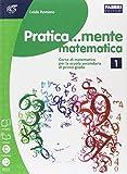 Pratica.mente matematica. Per la Scuola media. Con espansione online: 1