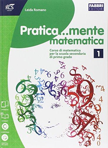 Pratica...mente matematica. Per la Scuola media. Con espansione online: 1