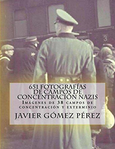 651 fotografías de campos de concentración nazis por Javier Gómez Pérez