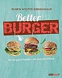 Better Burger: Für die ganze Familie - mit und ohne Fleisch