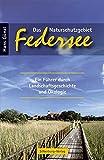Das Naturschutzgebiet Federsee: Ein Führer durch Landschaftsgeschichte und Ökologie