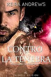 Contro la tenebra (Kick at the darkness Vol. 1)