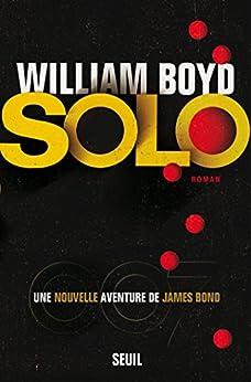 Solo, une nouvelle aventure de James Bond par [Boyd, William]