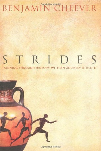 strides-running-through-history-with-an-unlikely-athlete-by-benjamin-cheever-2007-09-18