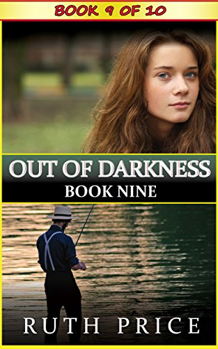 Out Of Darkness Book 9 Out Of Darkness Serial An Amish Of Lancaster County Saga