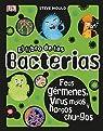 El libro de las bacterias: Feos gérmenes, virus malos y hongos chungos