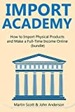 IMPORT ACADEMY 2016: How to Import Physical Products  and Make a Full-Time Income Online  (bundle)