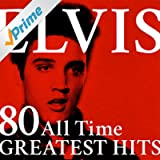 Elvis: 80 All Time Greatest Hits (Rock'n'roll & Love Songs)