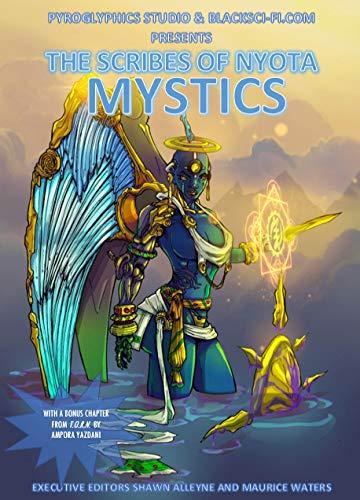 Pyroglyphics Studio and BlackSci-Fi.com present: Scribes of Nyota: MYSTICS (English Edition)