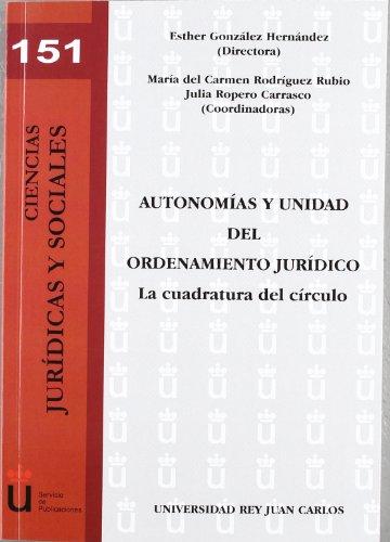 Autonomías y unidad del ordenamiento jurídico. La cuadratura del círculo (Colección Ciencias Jurídicas y Sociales) por Esther González Hernández [et al.]