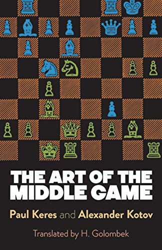 The Art of the Middle Game (Dover Chess) por Paul Keres