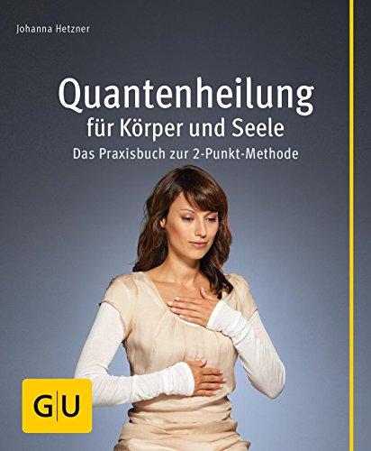 Quantenheilung für Körper und Seele (GU Multimedia Körper, Geist & Seele) -
