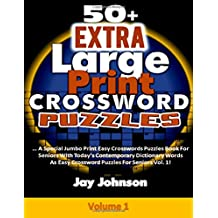 50+ Extra  Large Print  CROSSWORD Puzzles: A Special Jumbo Print Easy Crosswords Puzzles Book For Seniors With Today's Contemporary Dictionary Words ... 1 (Adults Brain Games Jumbo Crossword Series)