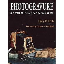 Photogravure: A Process Handbook